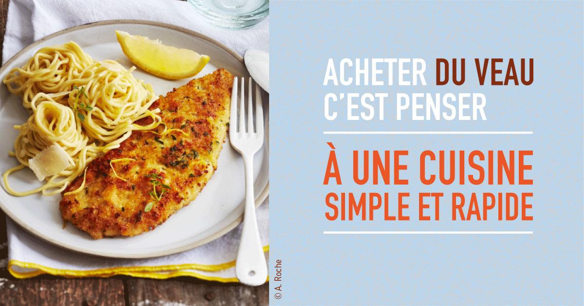 Acheter du veau, c'est penser à une cuisine simple et rapide !
